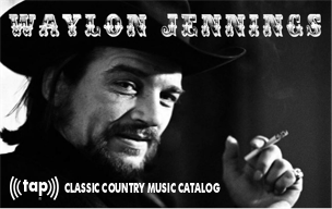 Waylon Jennings Classic Country Music Catalog